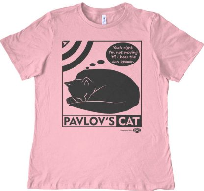 Pavlov's cat shirt women's